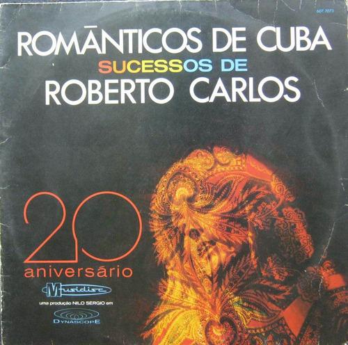 romanticos de cuba - lp sucessos de roberto carlos - 1979