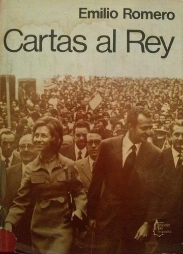 romero, emilio - cartas al rey, planeta, barcelona, 1973,