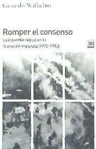 romper el consenso: la izquierda radical en la transición (1