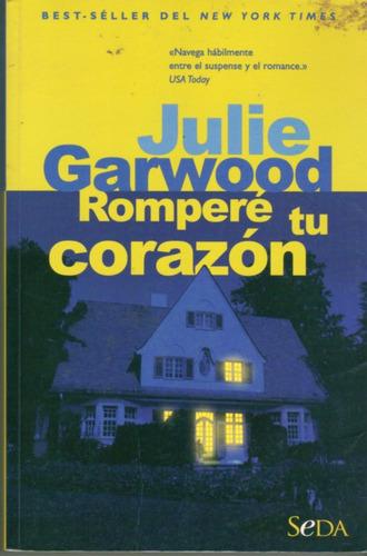 rompere tu corazon - julie garwood