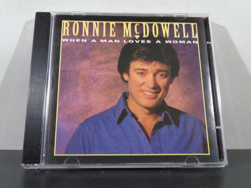 ronnie mcdowell - when a man loves a woman cd imp country