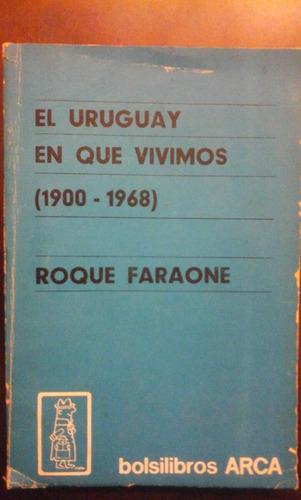 roque faraone. el uruguay en que vivimos.