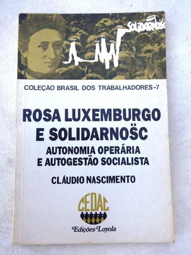rosa luxemburgo e solidarnosc -autonomia operária socialista
