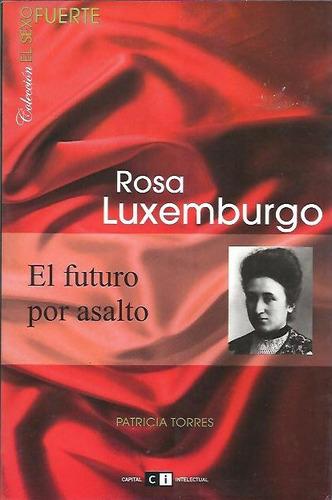 rosa luxemburgo el futuro por asalto - torres - dyf