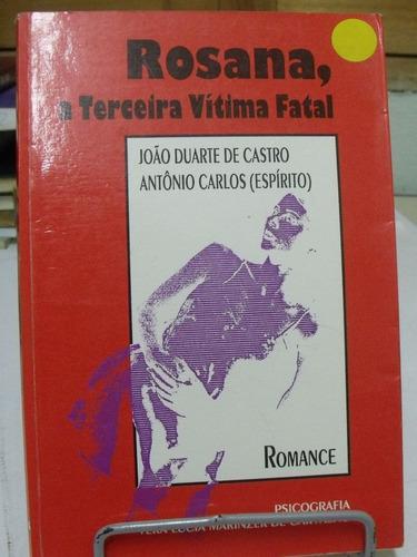 rosana, a terceira vítima fatal