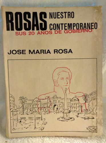 rosas nuestro contemporaneo jose maria rosa /en belgrano