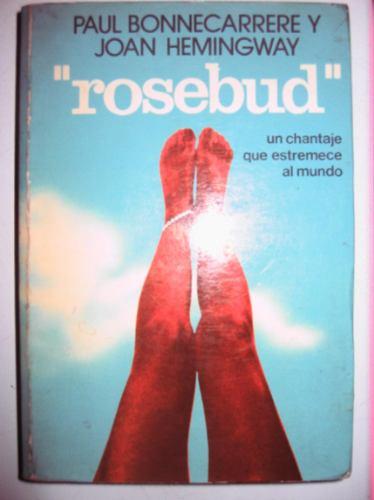 rosebud p. bonnecarrere y j. hemingway martinez roca 1974