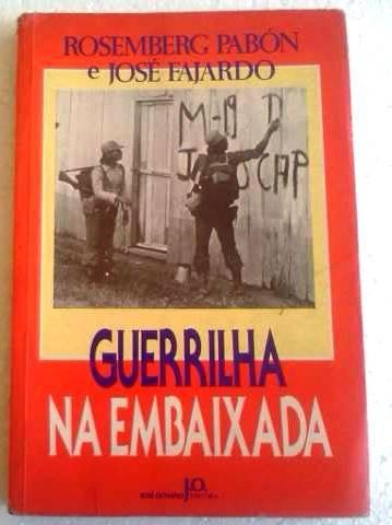 rosemberg pabon jose fajardo guerrilha na embaixada jo 1986