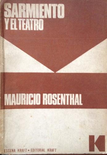 rosenthal, mauricio - sarmiento y el teatro, editorial kraft