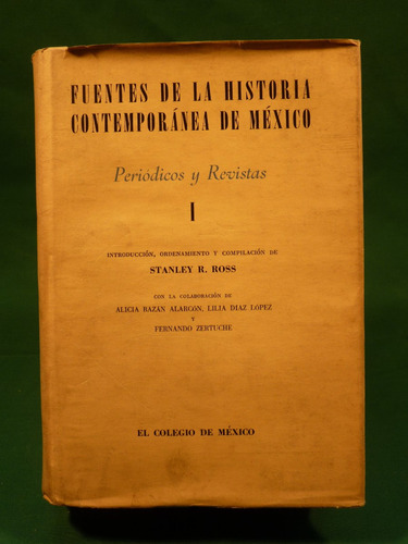 ross,s.r.fuentes de la historia contemporánea de méxico 1965