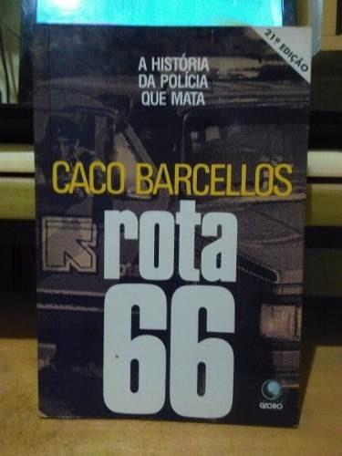 rota 66 história da polícia que mata caco barcellos - 1993