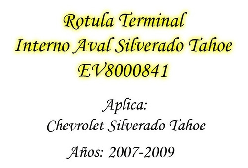 rotula terminal interno aval silverado tahoe 07-09 spc