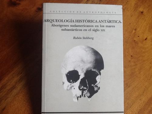 rubén stehberg - arqueología histórica antártica aborígenes