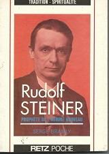rudolf steiner - prophéte de l´homme nouveau - serge bramly