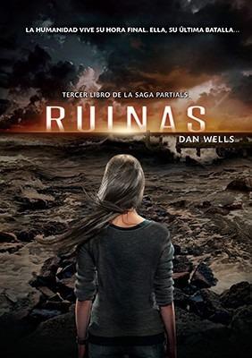 ruinas. saga partials 3 - dan wells
