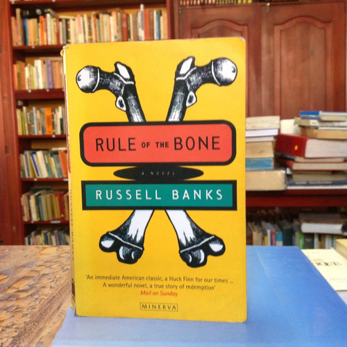 rule of the bone. russell banks. editorial minerva.