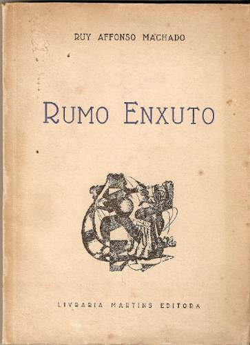 rumo enxuto- ruy affonso machado- 1 edição-exemplar numerado