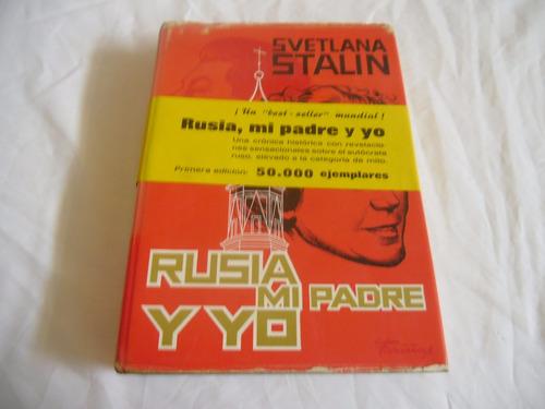 rusia, mi padre y yo (svetlana stalin) (tapa dura)