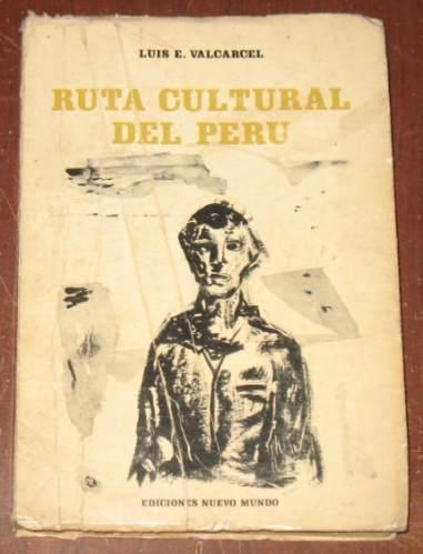 ruta cultural del perú luis valcárcel geografía historia