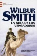 ruta de los vengadores - saga de wilbur smith