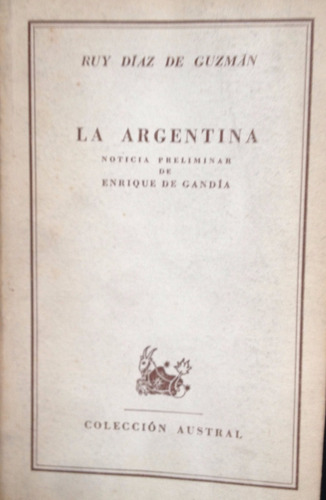 ruy diaz de guzman - la argentina, espasa calpe, buenos aire