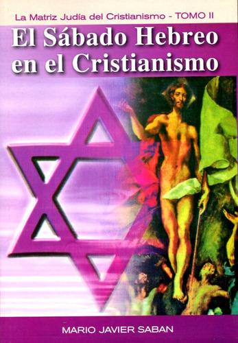 sábado hebreo en el cristianismo, mario javier saban, saban