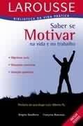 saber se motivar na vida e no trabalho - livro lacrado