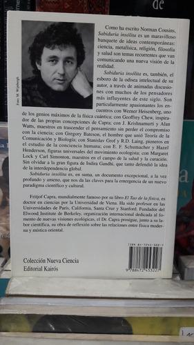 sabiduría insólita. fritjof capra. 3ra edición. edit. kairós