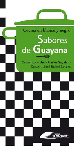 sabores de guayana / juan carlos sayalero