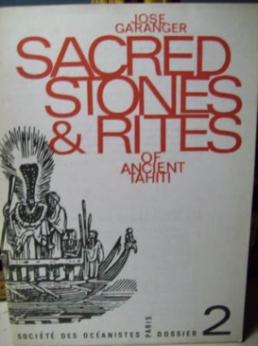 sacred stones & rites of ancient tahiti jose garanger