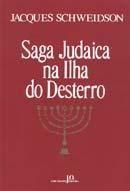 saga judaica na ilha do desterro - jacques schweidson