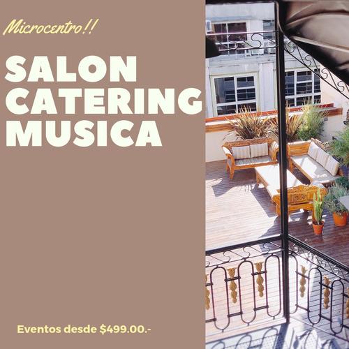 salon de fiestas* eventos* microcentro fin de año catering