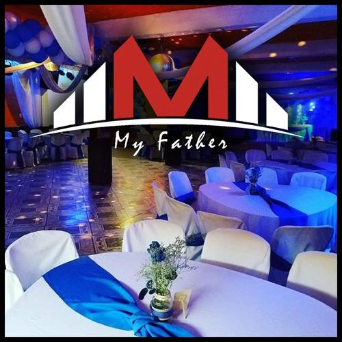 salón de fiestas y eventos my father para 15 años,boda, etc.