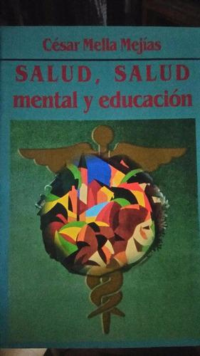 salud, salud mental y educación césar mella mejías