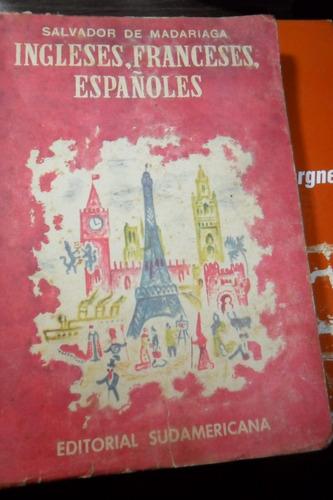 salvador de madariaga. ingleses, franceses, españoles usado