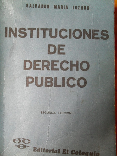 salvador maria lozada - instituciones de derecho público