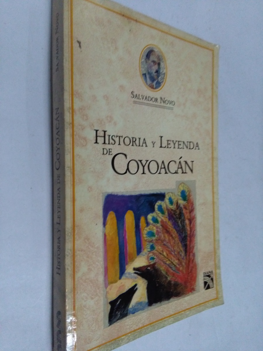 salvador novo historia y leyenda de coyoacan - mexico. Cargando zoom. cbe56f1501e18