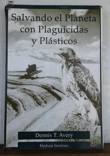 salvando el planeta con plaguicidas y plásticos - avery