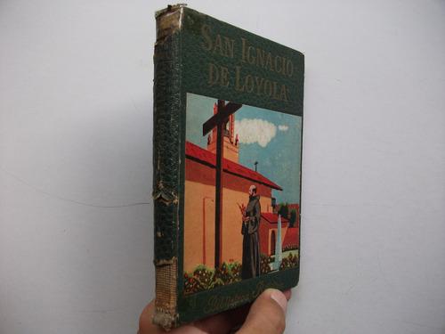 san ignacio de loyola - biblioteca billiken - 1949