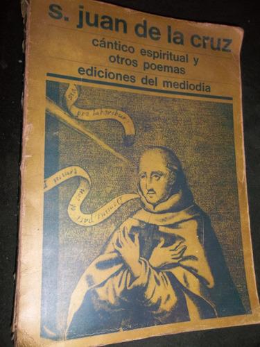 san juan de la cruz canticos espirituales y otros poemas