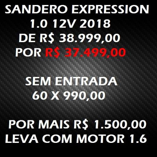 sandero expression 1.0 3cc 2018. completo. sem entrada