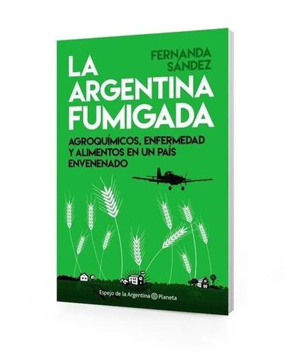 sández: la argentina fumigada