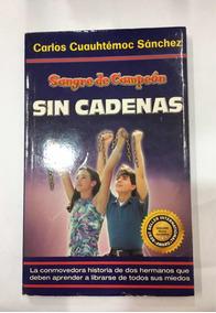 Carlos Cuauhtemoc Sanchez Sin Cadenas Epub