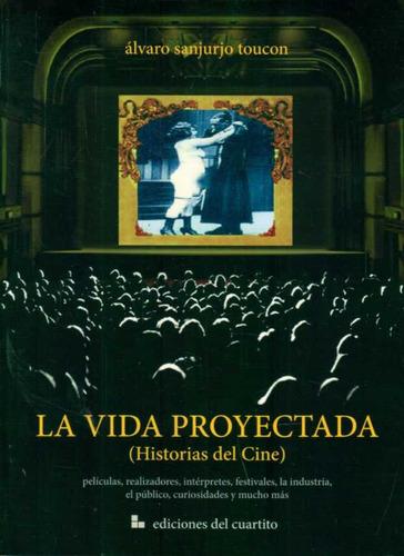 sanjurjo toucon - la vida proyectada (historias del cine)