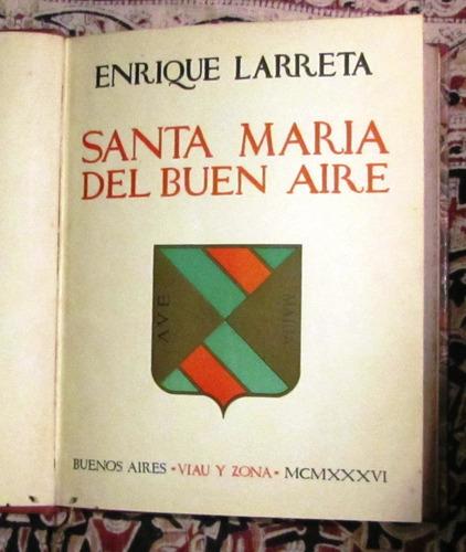 santa maria del buen aire enrique larreta 1936 encuadernado