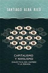 santiago alba rico - capitalismo y nihilismo