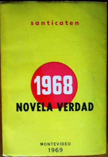 santicaten  1968 novela verdad montevideo 1969  - 1º edicion
