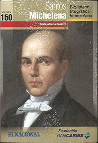 santos michelena (biografía / nuevo) simón alberto consalvi