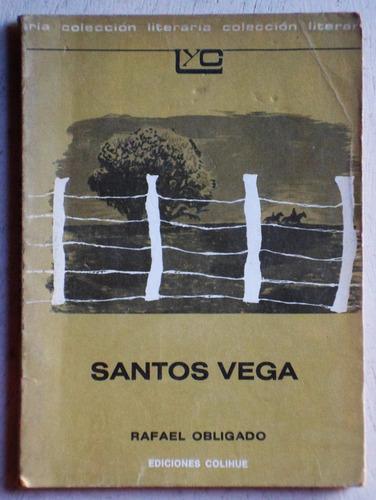 santos vega / rafael obligado (ed. colihue 1982)