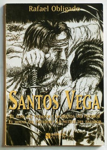 santos vega / rafael obligado (ed. la grulla 1997)